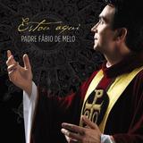 Padre Fábio De Melo   Estou Aqui [cd] Lacrado Original